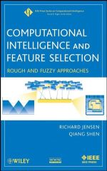 IEEE-22975-0 Computational Intelligence and Feature Selection: Rough and Fuzzy Approaches
