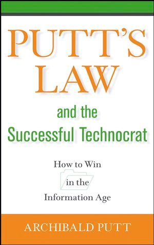 IEEE-71422-4 Putt's Law and the Successful Technocrat: How to Win in the Information Age