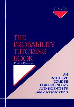 IEEE-31051-3 The Probability Tutoring Book: An Intuitive Course for Engineers and Scientists (and Everyone Else!), Revised Printing