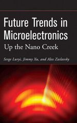IEEE-08146-4 Future Trends in Microelectronics: Up the Nano Creek