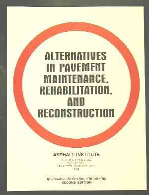 AI-IS-178 Alternatives in Pavement Maintenance, Rehabilitation, and Reconstruction