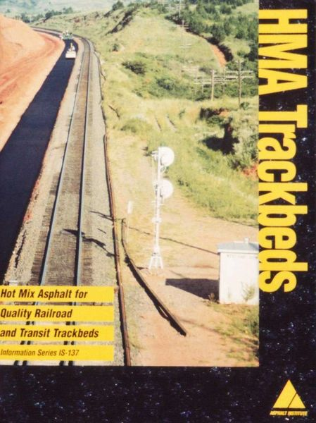 AI-IS-137 HMA Trackbeds: Hot Mix Asphalt for Quality Railroad and Transit Trackbeds