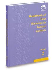 ASM-06410G Handbook of Case Histories in Failure Analysis, Volume 2