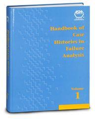 ASM-06340G Handbook of Case Histories in Failure Analysis, Volume 1