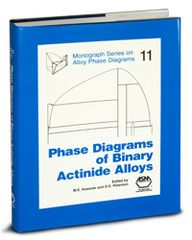 ASM-57757G Phase Diagrams of Binary Actinide Alloys