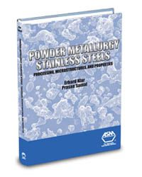 ASM-05200G Powder Metallurgy Stainless Steels: Processing, Microstructures, and Properties