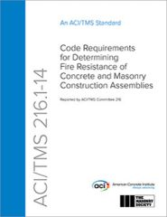 ACI-216.1-14 Code Requirements for Determining Fire Resistance of Concrete and Masonry Construction Assemblies