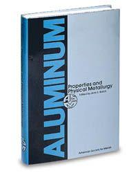 ASM-06236G Aluminum: Properties and Physical Metallurgy