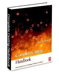 ASM-75100G Complete Casting Handbook, 1st Edition: Metal Casting Processes, Techniques and Design