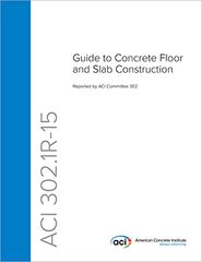 ACI-302.1R-15 Guide to Concrete Floor and Slab Construction