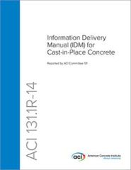 ACI-131.1R-14 Information Delivery Manual for Cast-in-Place Concrete