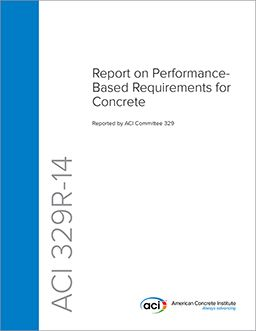 ACI-329R-14 Report on Performance-Based Requirements for Concrete