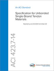 ACI-423.7-14 Specification for Unbonded Single-Strand Tendon Materials