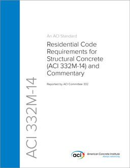 ACI-332M-14 Residential Code Requirements for Structural Concrete and Commentary (Metric)
