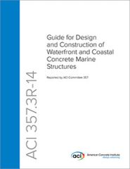 ACI-357.3R-14 Guide for Design and Construction of Waterfront and Coastal Concrete Marine Structures