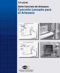ACI-CCS-4 Concreto Lanzado para el Artesano