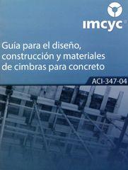 ACI-347S-04 Guía para el Diseño, Construcción y Materiales de Cimbras para Concreto