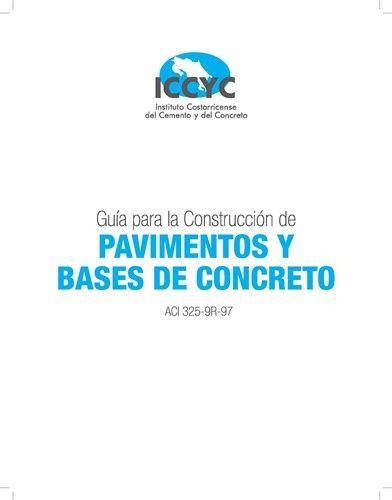 ACI-325-9RS-97 Guia para la Construccion de Pavimentos y Bases de Concreto