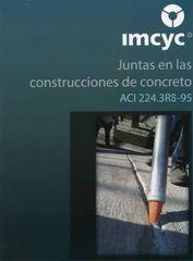 ACI-224.3RS-95 Juantas en las Construcciones de Concreto