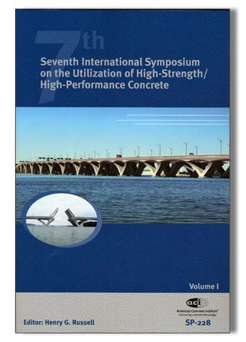 ACI-SP-228 (Volume 1 & 2) Seventh International Symposium on the Utilization of High-Strength/High-Performance Concrete