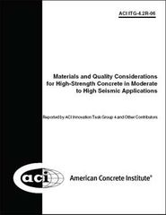 ACI-ITG-4.2R-06 Materials and Quality Considerations for High-Strength Concrete in Moderate to High Seismic Applications