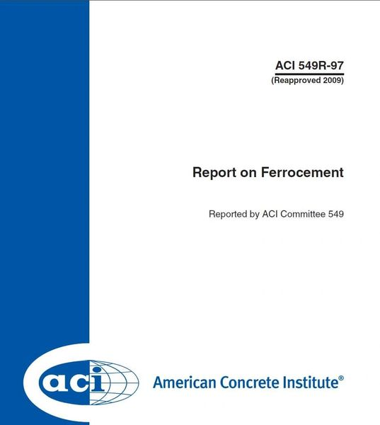 ACI-549R-97 Report on Ferrocement (Reapproved 2009)