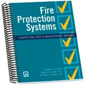 NFPA-FPS12 Fire Protection Systems: Inspection, Test & Maintenance Manual, Fourth Edition
