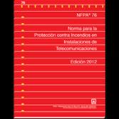 NFPA-76E(12): Norma para la Protección contra Incendios en Instalaciones de Telecomunicaciones