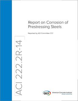 ACI-222.2R-14 Report on Corrosion of Prestressing Steels