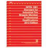 NFPA-1081(12): Standard for Industrial Fire Brigade Member Professional Qualifications