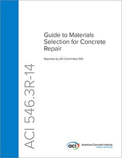 ACI-546.3R-14 Guide to Materials Selection for Concrete Repair