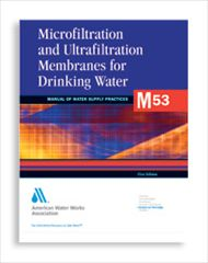 AWWA-M53 2005 Microfiltration and Ultrafiltration Membranes for Drinking Water