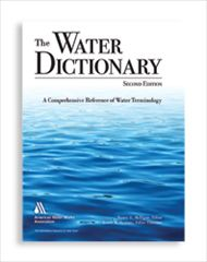 AWWA-10070 The Water Dictionary: A Comprehensive Reference of Water Terminology, Second Edition