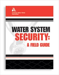 AWWA-20501 Water System Security: A Field Guide