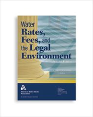 AWWA-20518 Water Rates, Fees, and the Legal Environment, Second Edition