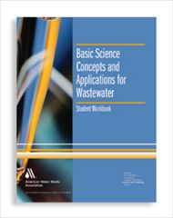 AWWA-20543 Basic Science Concepts and Applications for Wastewater Student Workbook