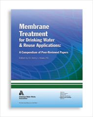 AWWA-20625 Membrane Treatment for Drinking Water and Reuse Applications: A Compendium of Peer-Reviewed Papers