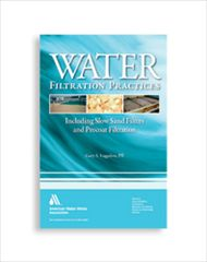 AWWA-20647 Water Filtration Practices: Including Slow Sand Filters and Precoat Filtration