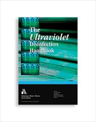 AWWA-20651 The Ultraviolet Disinfection Handbook