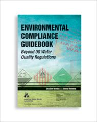 AWWA-20745 2013 Environmental Compliance Guidebook: Beyond US Water Quality Regulations