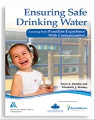 AWWA-20752 2014 Ensuring Safe Drinking Water: Learning from Frontline Experience with Contamination