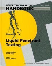 ASNT-0142 1999 ASNT Nondestructive Testing Handbook, Third Edition: Volume 2, Liquid Penetrant Testing (PT)