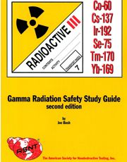 ASNT-0235-1999 ASNT Gamma Radiation Safety Study Guide, second edition