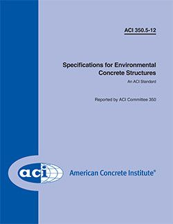 ACI-350.5-12 Specifications for Environmental Concrete Structures