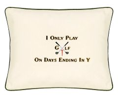 Item # P182 I only play golf on days ending in Y.