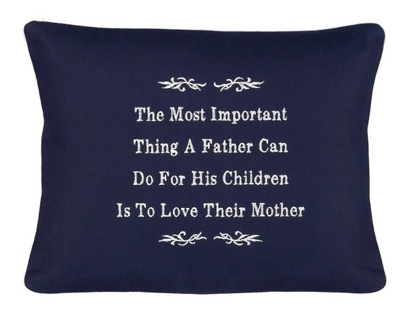 Item # P184 The most important thing a father can do for his children is to love their Mother.