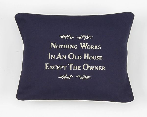 Item # P196 Nothing works in an old house except the owner.