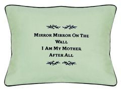 Item # P349 Mirror mirror on the wall I am my mother after all.