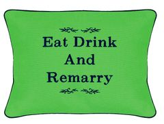 Item # P018 Eat drink & remarry.