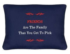 Item # P029 Friends are the family you get to pick.
